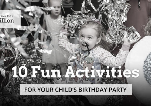 10 Fun Activities for Your Child's Birthday Party