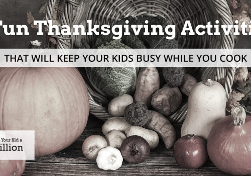 4 Fun Thanksgiving Activities that Will Your Kids Busy While You Cook