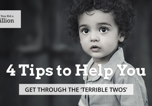 4 Tips to Help you Get Through the 'Terrible Twos'