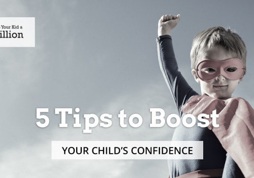 5 Tips to Boost Your Child's Confidence