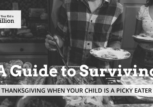 A Guide to Surviving Thanksgiving When Your Child is a Picky Eater