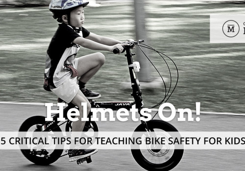 Helmets On! 5 Critical Tips for Teaching Bike Safety for Kids