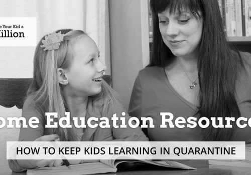 Home Education Resources: How to Keep Kids Learning in Quarantine