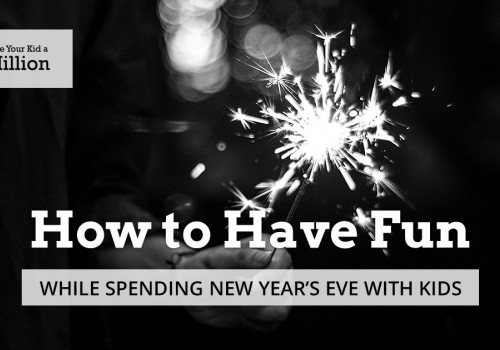 How To Have Fun While Spending New Year's Eve With Kids