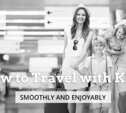 How to Travel With Kids Smoothly and Enjoyably