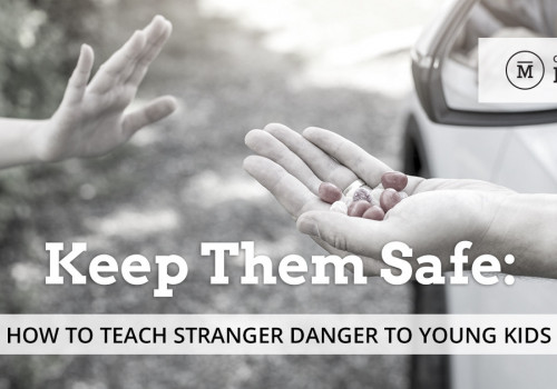Keep Them Safe: How to Teach Stranger Danger to Young Kids