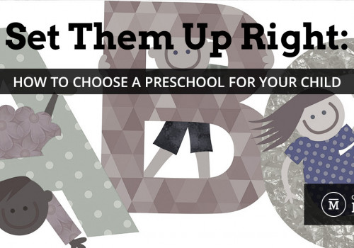 Set Them Up Right: How to Choose a Preschool for Your Child