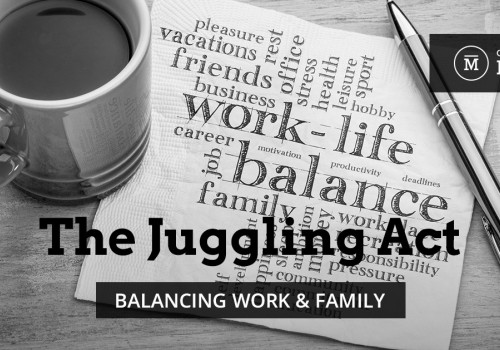 The Juggling Act of Balancing Work and Family